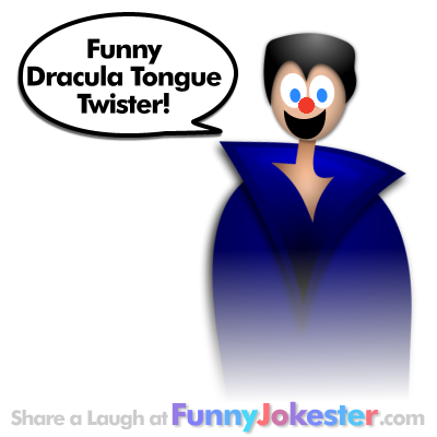 Dracula Tongue Twister NEW Twisters