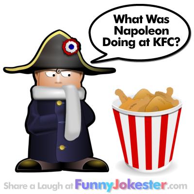 KFC Joke - Funny Napoleon Joke