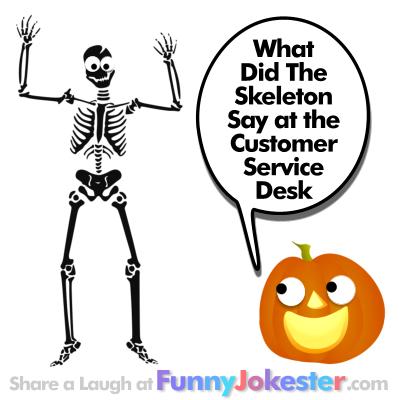 New Halloween Joke! Skeleton Customer Service Halloween Joke!